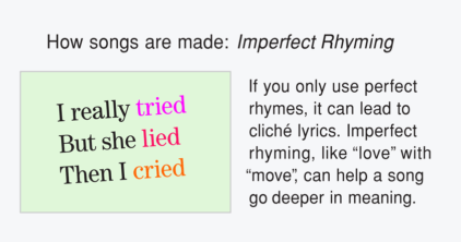 Imperfect rhyming can help a song go deeper