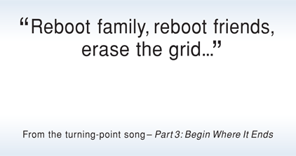 Reboot family, reboot friends, erase the grid